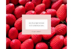 Suplementos vitamínicos: o que saber?