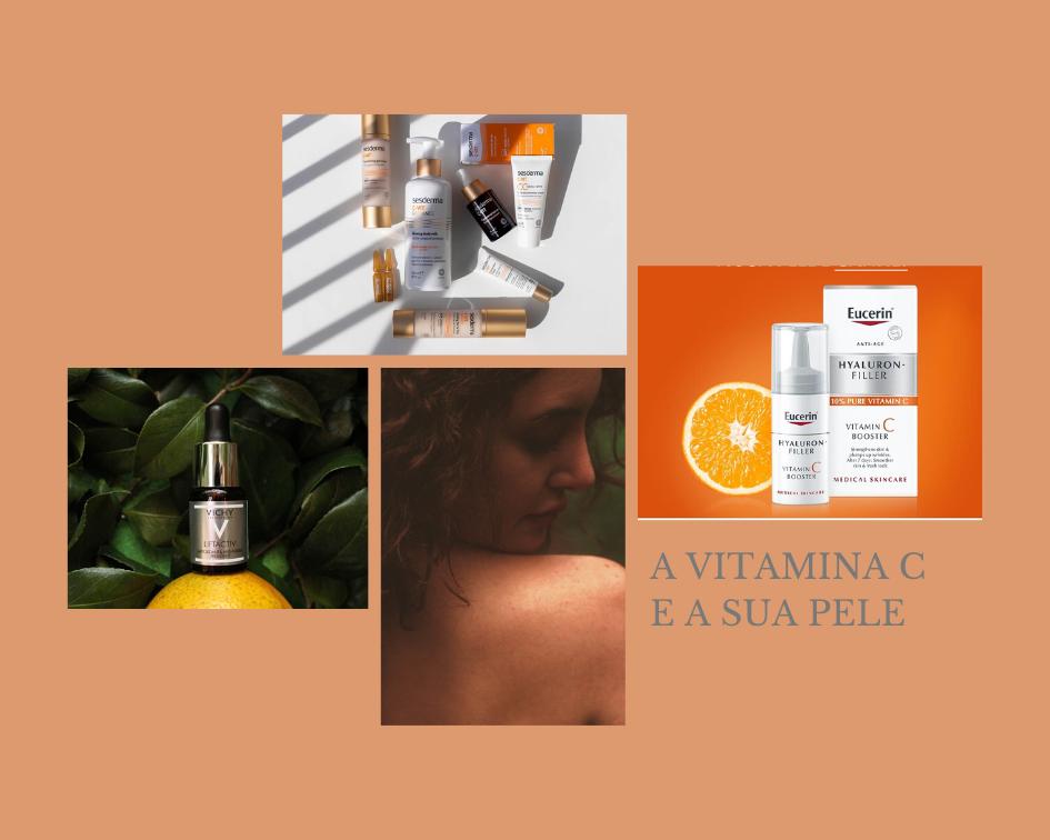 A Vitamina C e a sua pele